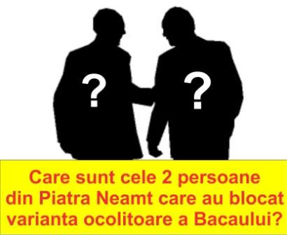 Care sunt cele 2 persoane din Piatra Neamt care au blocat varianta ocolitoare a Bacaului?