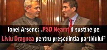 """Ionel Arsene: """"PSD Neamt îl susține pe Liviu Dragnea pentru președinția partidului"""""""
