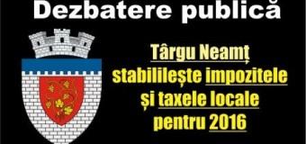 Tg. Neamț stabililește impozitele și taxele locale pentru 2016. Dezbatere publică