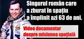 Singurul român care a zburat în spațiu a împlinit azi 63 de ani. Video documentar despre misiunea spațială