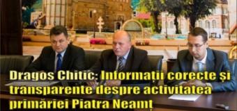Dragoș Chitic: Informații corecte și transparente despre activitatea primăriei Piatra Neamț