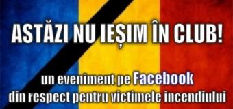 ASTĂZI NU IEȘIM ÎN CLUB! – un eveniment pe Facebook din respect pentru victimele incendiului