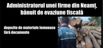 Administratorul unei firme din Neamț, bănuit de evaziune fiscală