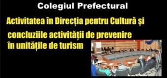 Colegiul Prefectural: Activitatea în Direcția pentru Cultură și concluziile activității de prevenire în unitățile de turism