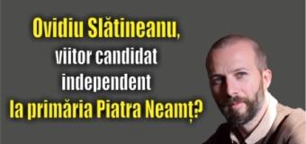 Ovidiu Slătineanu, viitor candidat independent la primăria Piatra Neamț?