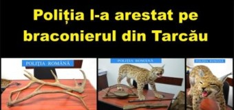 Poliția l-a arestat pe braconierul din Tarcău.