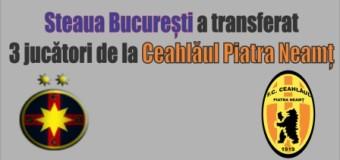 Steaua București a transferat 3 jucători de la Ceahlăul Piatra Neamț