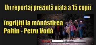 Un reportaj prezintă viața a 15 copii îngrijiți la mănăstirea Paltin – Petru Vodă