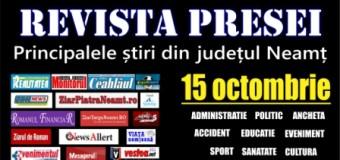 Revista presei – 15.10.2015 Principalele știri din Neamț
