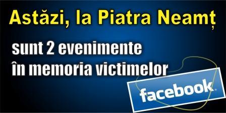 Astăzi, la Piatra Neamț, sunt 2 evenimente în memoria victimelor