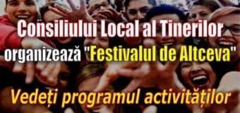 """Consiliului Local al Tinerilor organizează """"Festivalul de Altceva"""""""