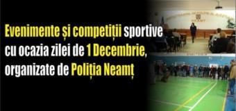 Evenimente și competiții sportive cu ocazia zilei de 1 Decembrie, organizate de Poliția Neamț