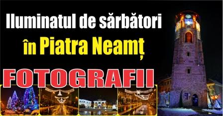 Iluminatul ornamental de sărbători în Piatra Neamț. Fotografii