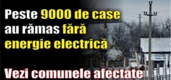 Peste 9000 de case au rămas fără energie electrică. Vezi comunele afectate