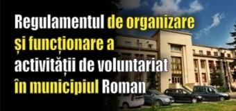 Regulamentul de organizare și funcționare a activității de voluntariat în municipiul Roman