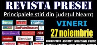 Revista presei – 27.11.2015 Principalele știri din Neamț