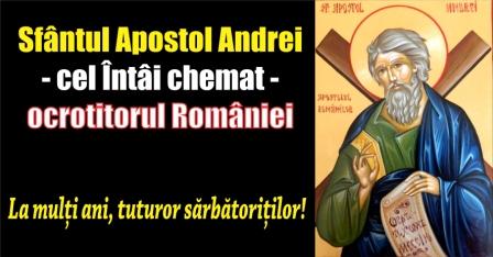 Sfântul Apostol Andrei – cel Întâi chemat – ocrotitorul României