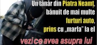 """Un tânăr din Piatra Neamț, bănuit de mai multe furturi auto, prins cu """"marfa"""" la el"""