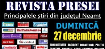 Revista presei – 27.12.2015 Principalele știri din Neamț