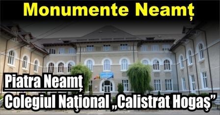 """Monumente Neamț – Colegiul Naţional """"Calistrat Hogaş"""", Piatra Neamț"""