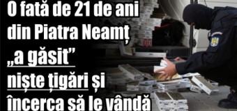 """O fată de 21 de ani din Piatra Neamț """"a găsit"""" niște țigări și încerca să le vândă"""