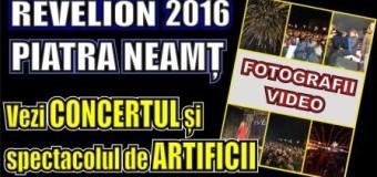 Revelion 2016 – Piatra Neamț. Vezi concertul și spectacolul de artificii. Fotografii + Video