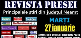 Revista presei – 26.01.2016 Principalele știri din Neamț