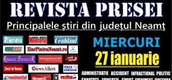 Revista presei – 27.01.2016 Principalele știri din Neamț