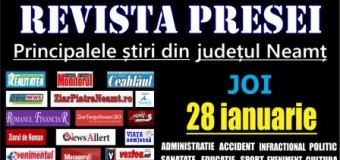 Revista presei – 28.01.2016 Principalele știri din Neamț