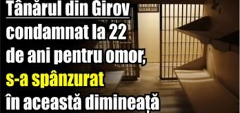 Tânărul din Girov condamnat la 22 de ani pentru omor, s-a spânzurat în această dimineață