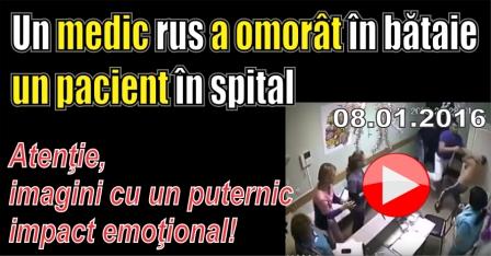 VIDEO – Un medic rus a omorât în bătaie un pacient în spital.