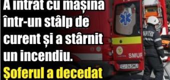A intrat cu mașina într-un stâlp de înaltă tensiune și a stârnit un incendiu. Șoferul a decedat