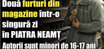 Două furturi din magazine într-o singură zi în Piatra Neamț.