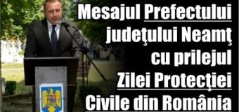 Mesajul Prefectului judeţului Neamţ cu prilejul Zilei Protecţiei Civile din România