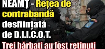 NEAMȚ – Rețea specializată pe contrabandă desființată de D.I.I.C.O.T. Trei bărbaţi au fost reţinuţi