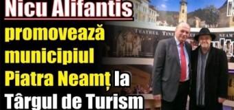 Nicu Alifantis a ținut să promoveze municipiul Piatra-Neamț la Târgul de Turism