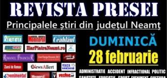 Revista presei – 28 02 2016 Principalele știri din Neamț