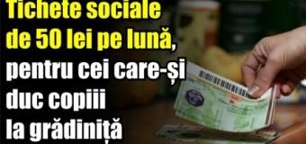 Tichete sociale de 50 lei pe lună, pentru cei care-și duc copiii la grădiniță