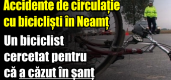Accidente de circulație cu bicicliști în Neamț.