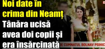 Noi date în crima din Neamț. Tânăra ucisă avea doi copii și era însărcinată