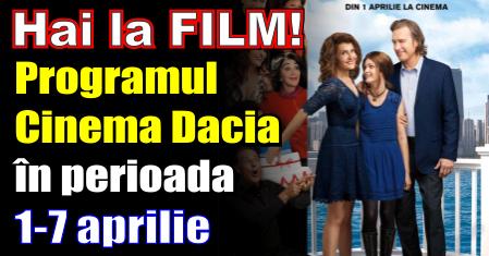 Programul Cinema Dacia, în perioada 1-7 aprilie 2016