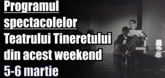 Programul spectacolelor Teatrului Tineretului din acest weekend – 5-6 martie