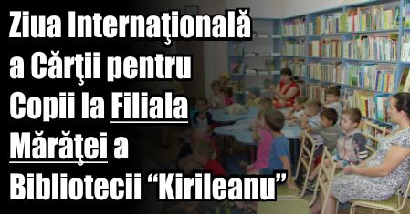 """Ziua Internaţională a Cărţii pentru Copii la Filiala Mărăţei a Bibliotecii """"G. T. Kirileanu"""","""