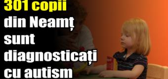 301 copii din Neamț sunt diagnosticați cu autism