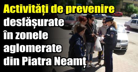 Activități de prevenire desfășurate în zonele aglomerate din Piatra Neamț