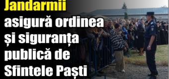 Jandarmii asigură ordinea și siguranța publică de Sfintele Paști