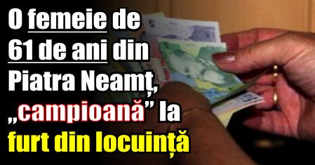 """O femeie de 61 de ani din Piatra Neamț, """"campioană"""" la furt din locuință"""