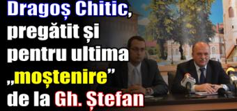 """Primarul Dragoș Chitic, pregătit și pentru ultima """"moștenire"""" de la Gh. Ștefan"""