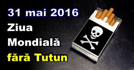 31 mai 2016 – Ziua Mondială fără Tutun