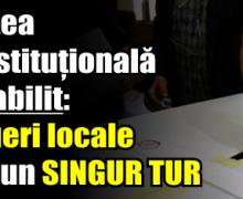 Curtea Constituțională a stabilit: Alegeri locale într-un SINGUR TUR